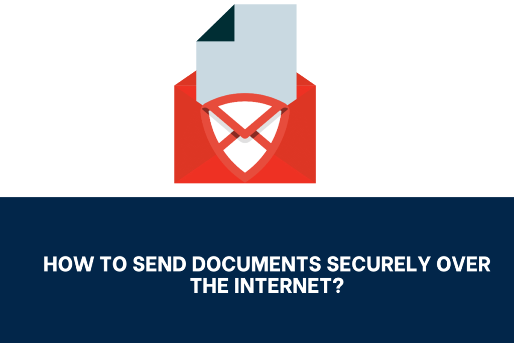 How to Send Documents Securely Over the Internet