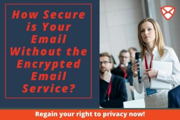 How Secure is Your Email Without the Encrypted Email Service