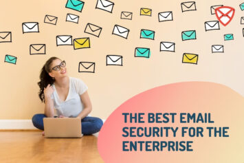 The Best Email Security for the Enterprise