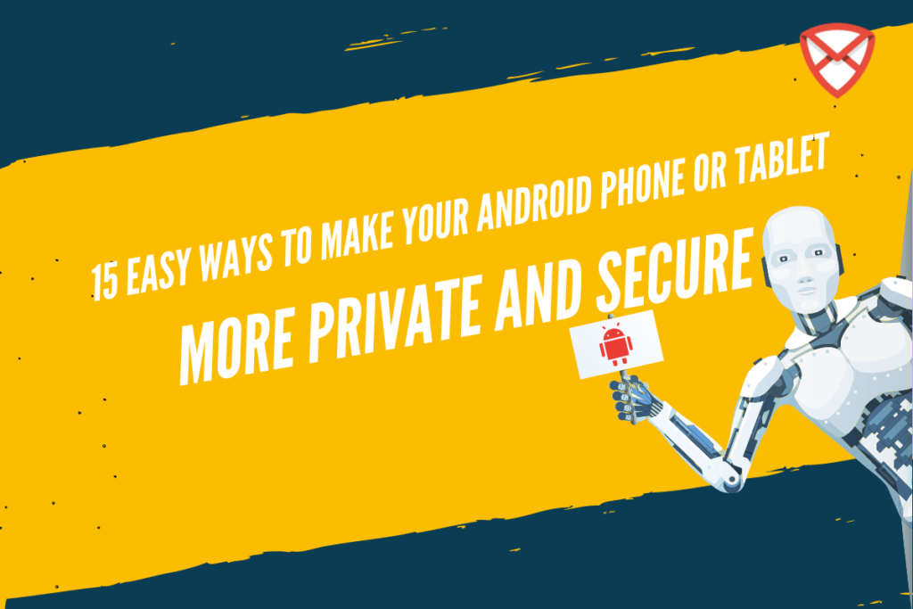 Android Phone or Tablet More Private and Secure