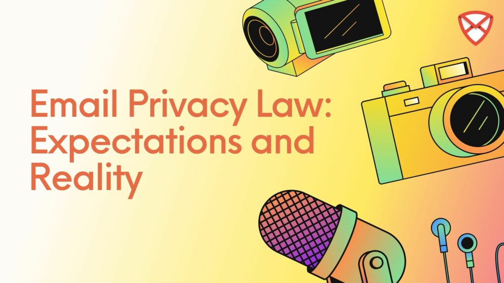 Email Privacy Law Expectations and Reality